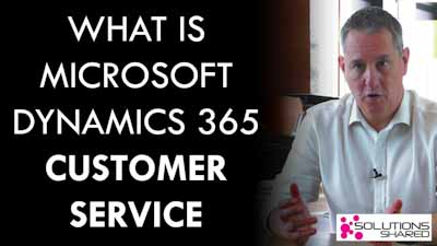What is Microsoft Dynamics 365 Customer Service?